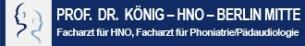 Firmenlogo: Praxisverbund Berlin Mitte Prof. Dr. med. König FA für HNO - FA für Phoniatrie und Pädaudiologie, Arzt für Stimm-u. Sprachstörungen - Allergologie Naturheilverfahren Akupunktur amb. Operationen
