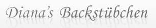 Firmenlogo: Dianas Backstübchen