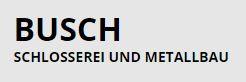 Busch Schlosserei u. Metallbau Schlosserei