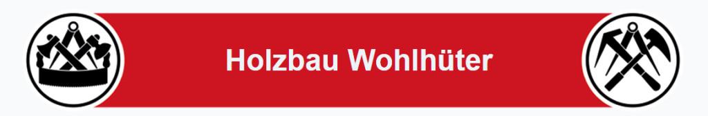 Bild zu Holzbau Wohlhüter GmbH in Burgau in Schwaben