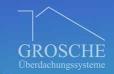 Grosche Überdachungstechnik       Rostock