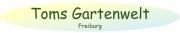 Toms Gartenwelt Freiburg